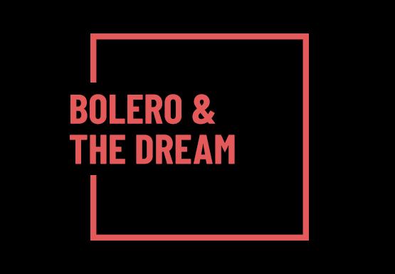 Bolero & The Dream